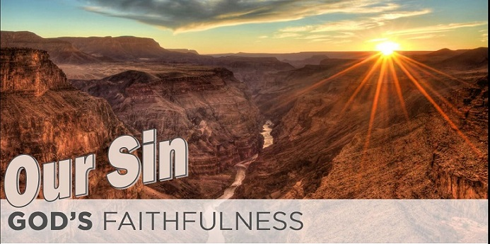 Our Sin, God's Faithfulness